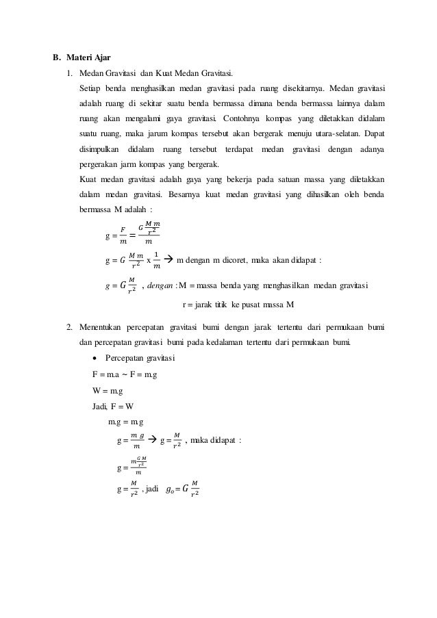B. Materi Ajar  1. Medan Gravitasi dan Kuat Medan Gravitasi.  Setiap benda menghasilkan medan gravitasi pada ruang disekit...