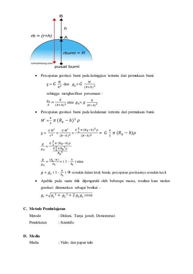  Percepatan gravitasi bumi pada ketinggian tertentu dari permukaan bumi.  g = 퐺 푀  푅2 dan 푔푎= 퐺 푀  (푅+ℎ)2  sehingga mengh...