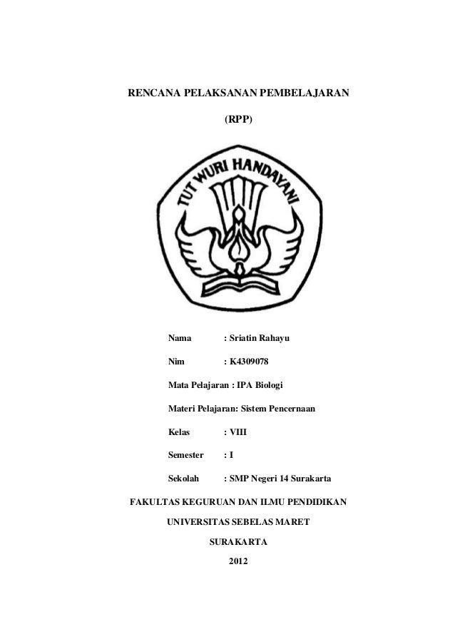 RENCANA PELAKSANAN PEMBELAJARAN (RPP)  Nama  : Sriatin Rahayu  Nim  : K4309078  Mata Pelajaran : IPA Biologi Materi Pelaja...