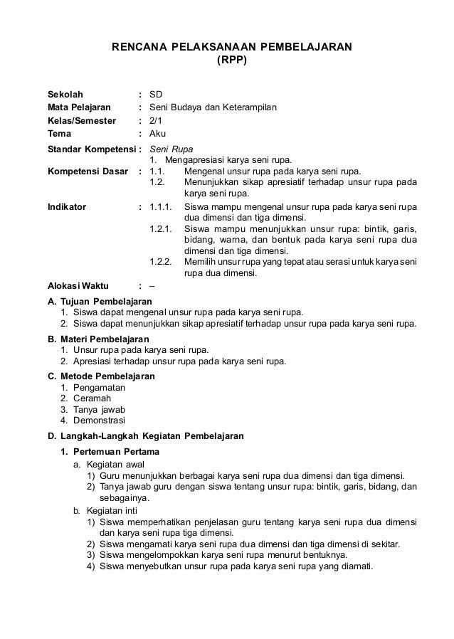 RENCANA PELAKSANAAN PEMBELAJARAN (RPP) Sekolah : SD Mata Pelajaran : Seni Budaya dan Keterampilan Kelas/Semester : 2/1 Tem...