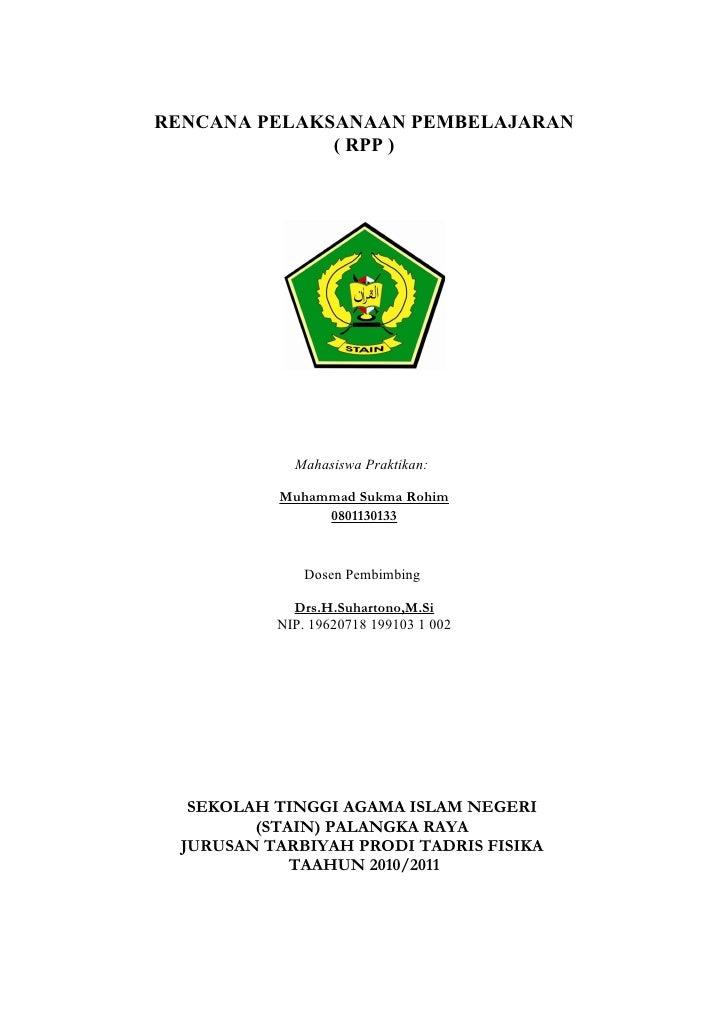 RENCANA PELAKSANAAN PEMBELAJARAN              ( RPP )             Mahasiswa Praktikan:           Muhammad Sukma Rohim     ...