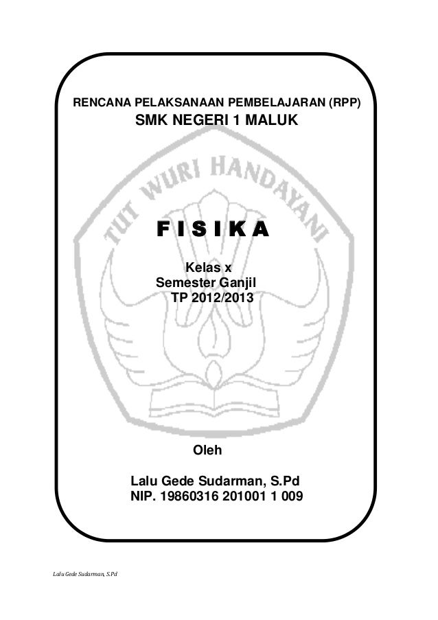 RENCANA PELAKSANAAN PEMBELAJARAN (RPP)                           SMK NEGERI 1 MALUK                              FISIKA   ...