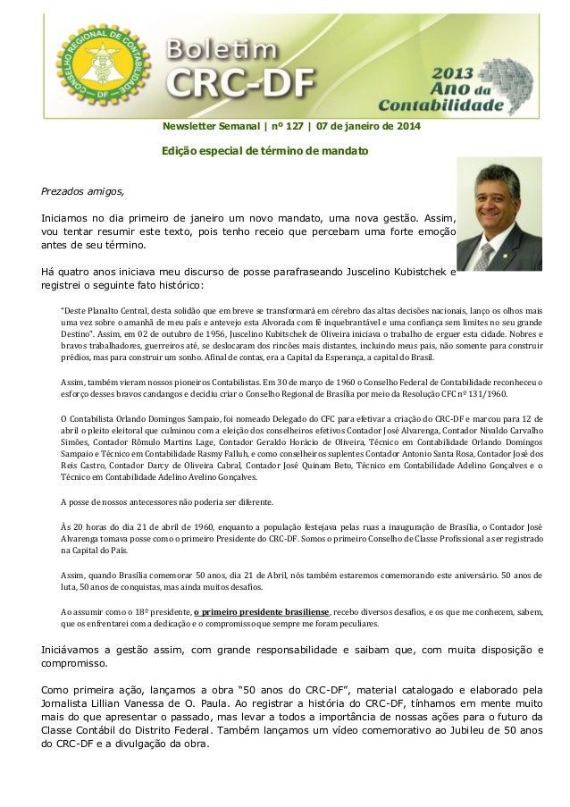 Newsletter Semanal | nº 127 | 07 de janeiro de 2014  Edição especial de término de mandato  Prezados amigos, Iniciamos no ...