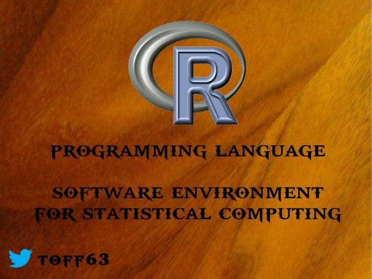 programming language software environmentfor statistical computing@toff63