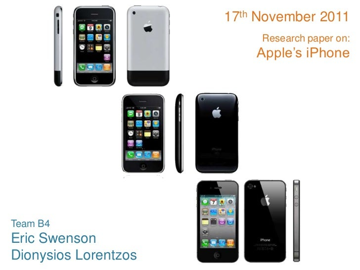 17th November 2011                           Research paper on:                          Apple's iPhoneTeam B4Eric Swenson...