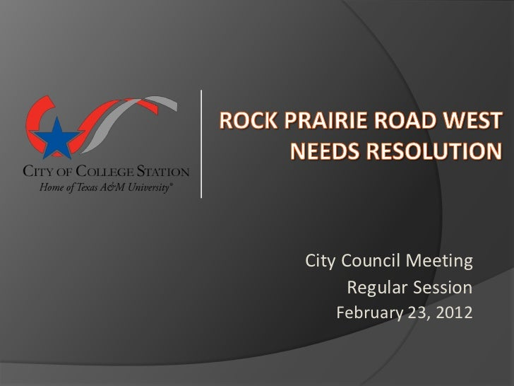 City Council Meeting      Regular Session   February 23, 2012