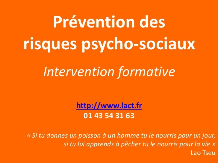 Prévention desrisques psycho-sociaux     Intervention formative                 http://www.lact.fr                   01 43...