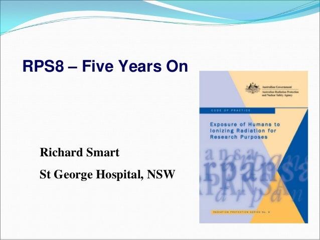 Richard Smart St George Hospital, NSW RPS8 – Five Years On