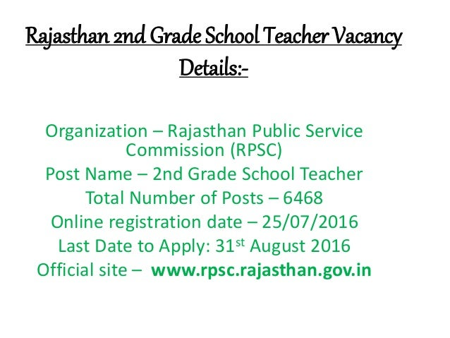 Rajasthan 2nd Grade School Teacher Vacancy Details:- Organization – Rajasthan Public Service Commission (RPSC) Post Name –...