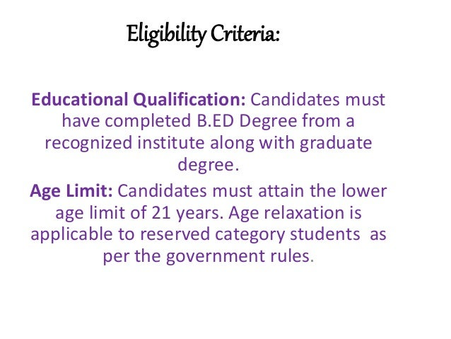 Eligibility Criteria: Educational Qualification: Candidates must have completed B.ED Degree from a recognized institute al...