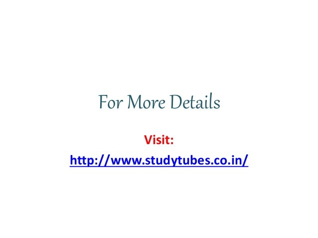 For More Details Visit: http://www.studytubes.co.in/