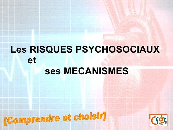 Les RISQUES PSYCHOSOCIAUX et ses MECANISMES