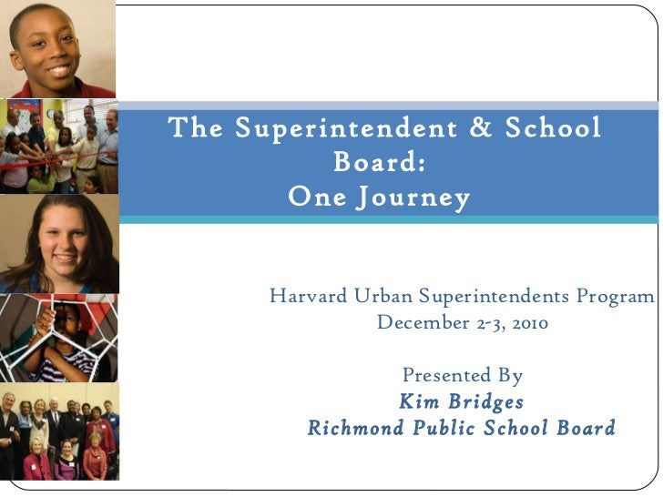 The Superintendent & School Board:  One Journey  Harvard Urban Superintendents Program December 2-3, 2010 Presented By Kim...