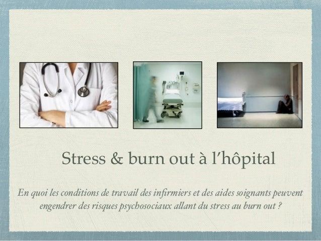 Stress & burn out à l'hôpital  En quoi les conditions de travail des infirmiers et des aides soignants peuvent  engendrer ...