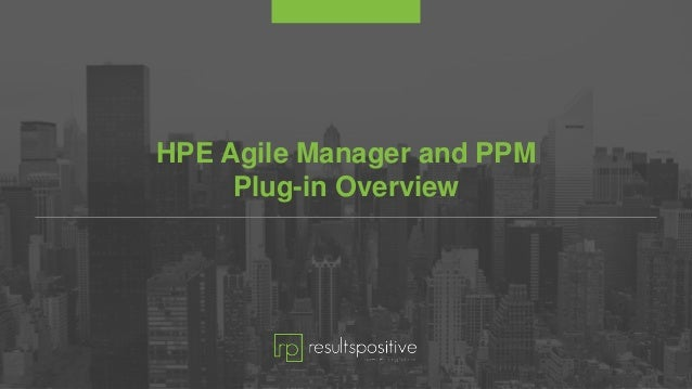 HPE Agile Manager and PPM Plug-in Overview