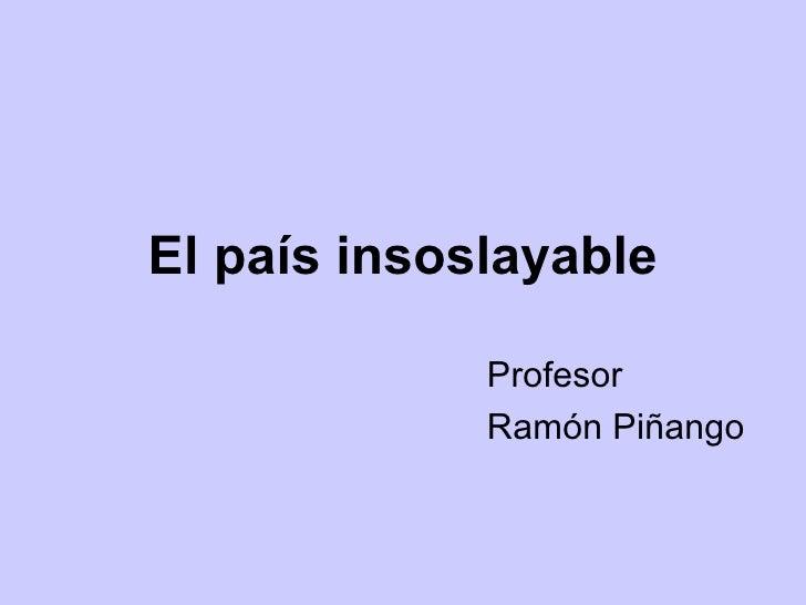El país insoslayable Profesor Ramón Piñango