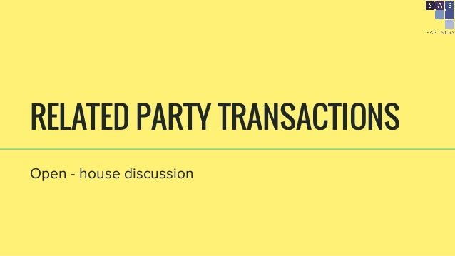 RELATED PARTY TRANSACTIONS Open - house discussion