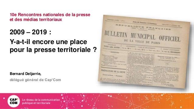 10e Rencontres nationales de la presse et des médias territoriaux 2009 – 2019 : Y-a-t-il encore une place pour la presse t...