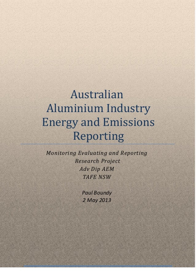 Australian Aluminium Industry Energy and Emissions Reporting Monitoring Evaluating and Reporting Research Project Adv Dip ...