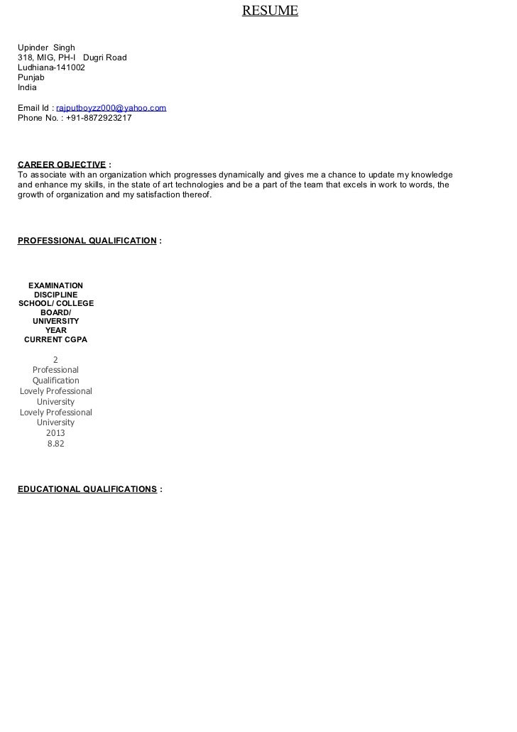 RESUMEUpinder Singh318, MIG, PH-I Dugri RoadLudhiana-141002PunjabIndiaEmail Id : rajputboyzz000@yahoo.comPhone No. : +91-8...