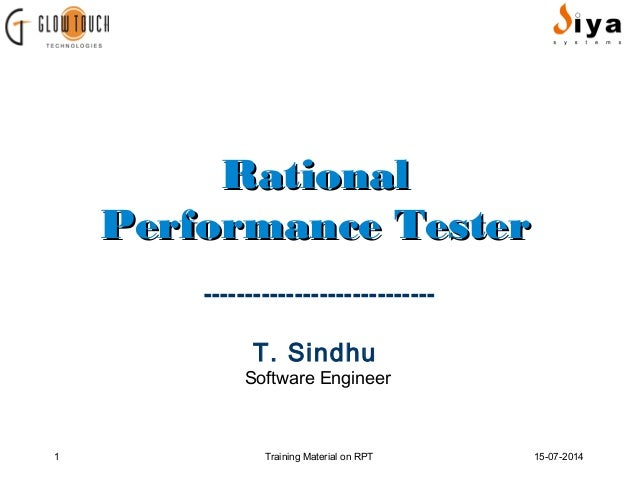 RRaattiioonnaall  PPeerrffoorrmmaannccee TTeesstteerr  ----------------------------  T. Sindhu  Software Engineer  1 Train...