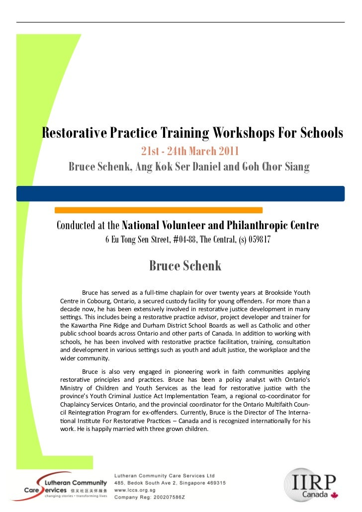 Restorative Practice Training Workshops For Schools                     21st - 24th March 2011      Bruce Schenk, Ang Kok ...