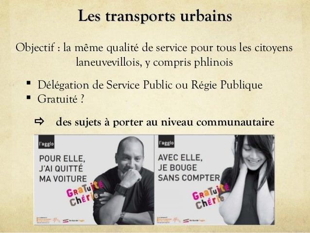 Les transports urbains Objectif : la même qualité de service pour tous les citoyens laneuvevillois, y compris phlinois  D...