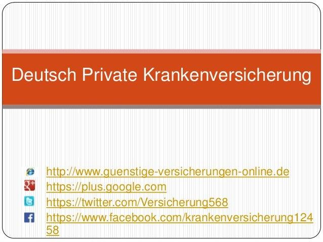 Deutsch Private Krankenversicherung  http://www.guenstige-versicherungen-online.de https://plus.google.com https://twitter...