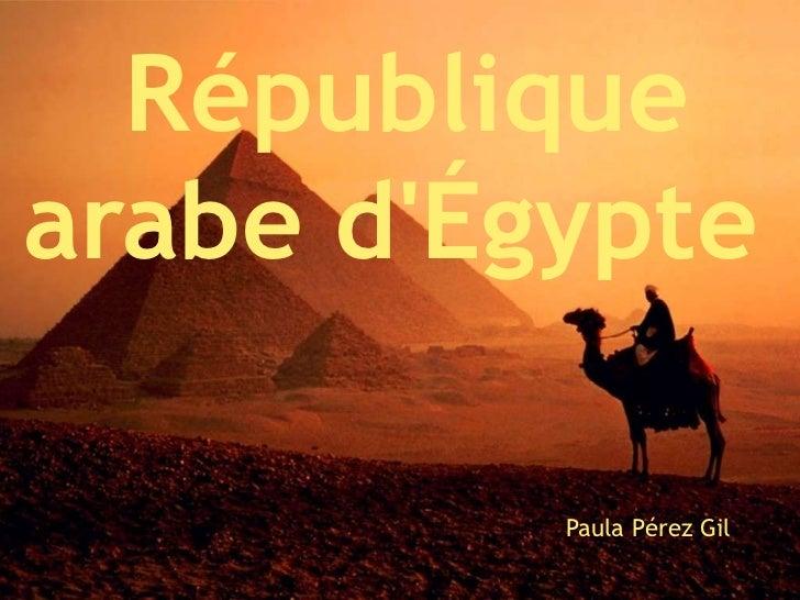 Républiquearabe dÉgypte          Paula Pérez Gil