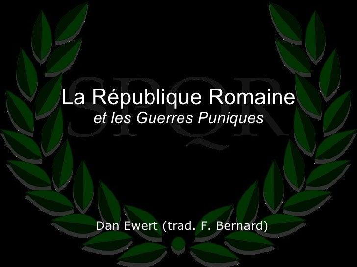 La République Romaine et les Guerres Puniques Dan Ewert (trad. F. Bernard)