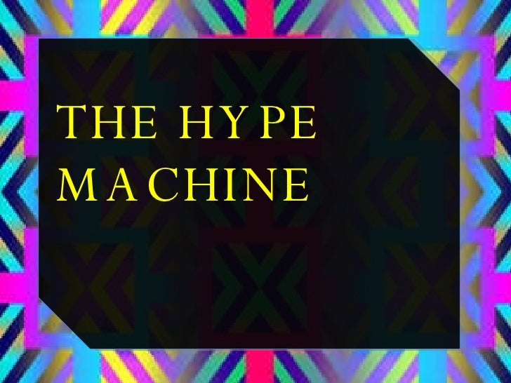 THE HYPE MACHINE