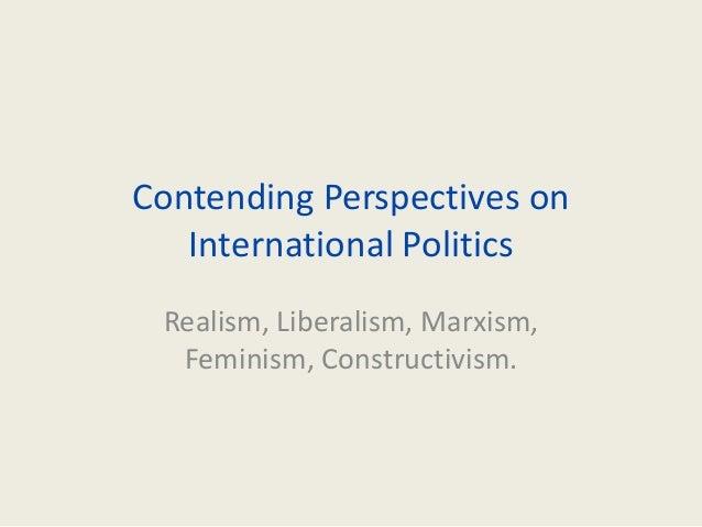 marxism realism liberalism Essays - largest database of quality sample essays and research papers on marxism realism liberalism.