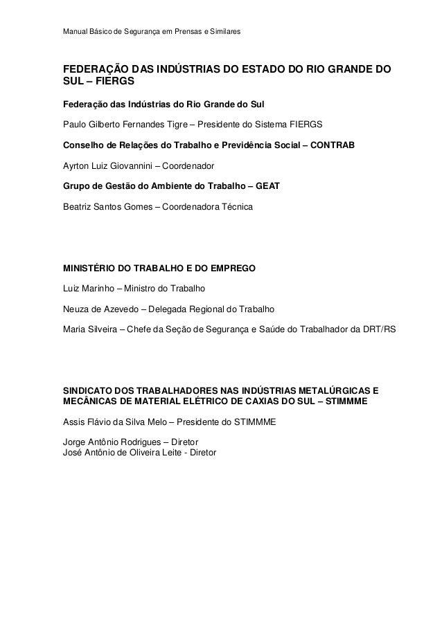 Manual Básico de Segurança em Prensas e Similares FEDERAÇÃO DAS INDÚSTRIAS DO ESTADO DO RIO GRANDE DO SUL – FIERGS Federaç...