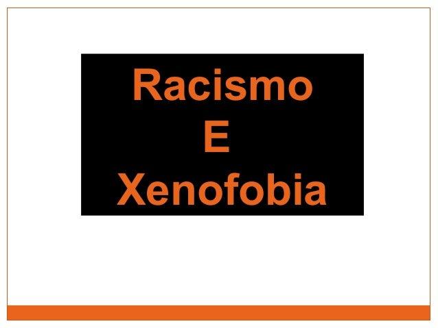 RacismoRacismo EE XenofobiaXenofobia