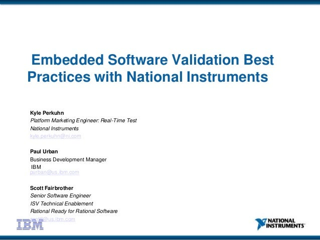 Embedded Software Validation Best Practices with National Instruments Kyle Perkuhn Platform Marketing Engineer: Real-Time ...