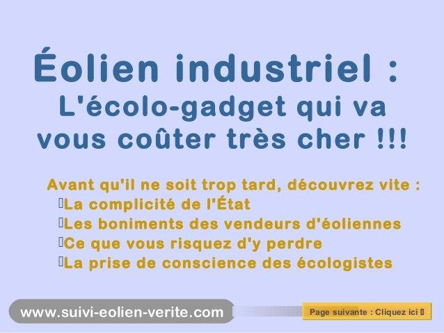 www.suivi-eolien-verite.com Éolien industriel : L'écolo-gadget qui va vous coûter très cher !!! Avant qu'il ne soit trop t...