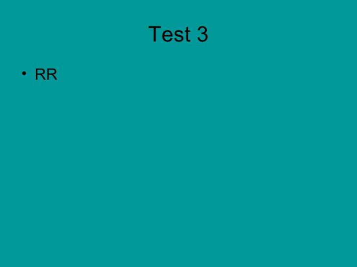 Test 3• RR