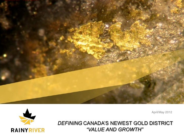 April/May 2012                                    DEFINING CANADA'S NEWEST GOLD DISTRICT                                  ...