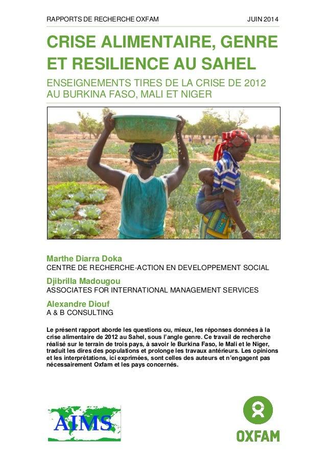 RAPPORTS DE RECHERCHE OXFAM JUIN 2014 CRISE ALIMENTAIRE, GENRE ET RESILIENCE AU SAHEL ENSEIGNEMENTS TIRES DE LA CRISE DE 2...