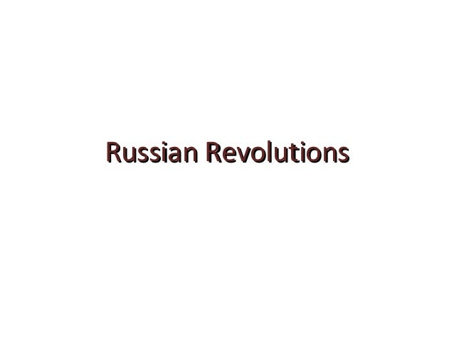Russian RevolutionsRussian Revolutions