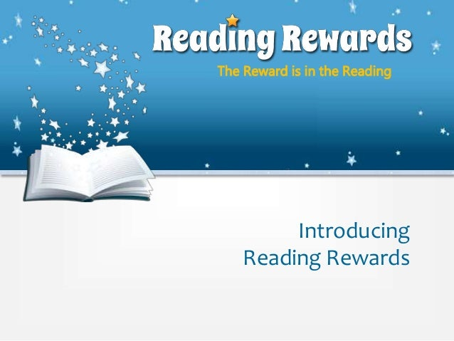 The Reward is in the Reading Introducing Reading Rewards