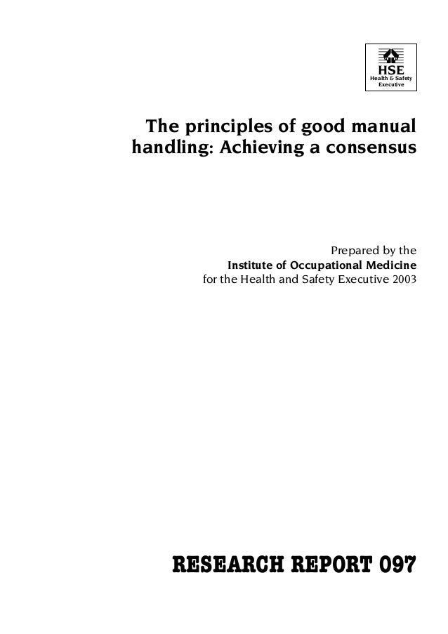 HSE  Health & Safety Executive  The principles of good manual  handling: Achieving a consensus   Prepared by the Institute...