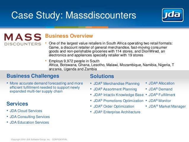 Copyright 2013 JDA Software Group, Inc. - CONFIDENTIAL Case Study: Massdiscounters Business Overview • One of the largest ...
