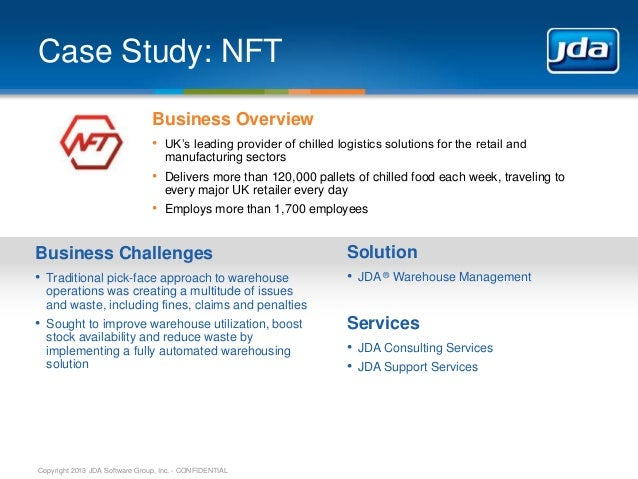 Copyright 2013 JDA Software Group, Inc. - CONFIDENTIAL Case Study: NFT Business Overview • UK's leading provider of chille...