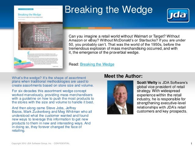 Copyright 2013 JDA Software Group, Inc. - CONFIDENTIAL Breaking the Wedge 1 Can you imagine a retail world without Walmart...