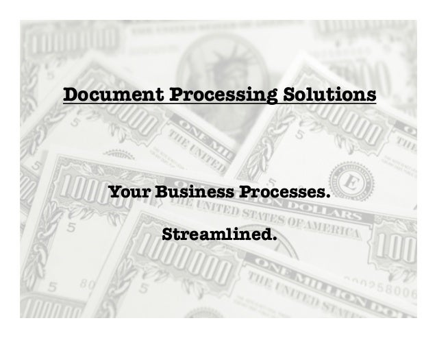 Your Business Processes.   Streamlined. Document Processing Solutions