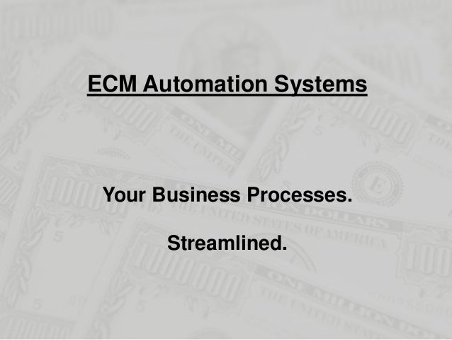 Your Business Processes. Streamlined. ECM Automation Systems