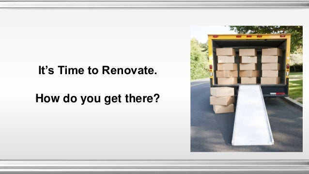It's Time to Renovate. How do you get there?
