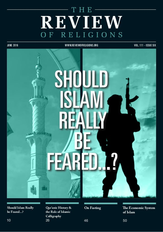 Should Islam Really be Feared...? 10 Qur'anic History & the Role of Islamic Calligraphy 26 On Fasting 46 The Economic Syst...