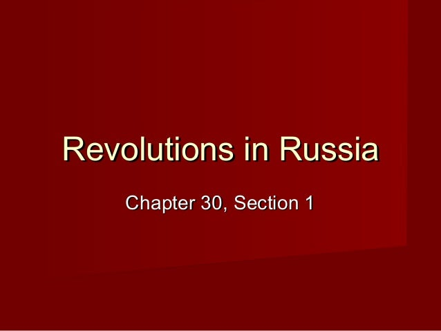 Revolutions in Russia    Chapter 30, Section 1